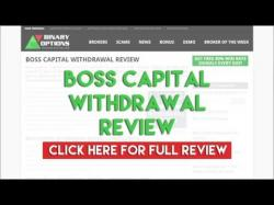 Binary Option Tutorials - Capital Option Review Boss Capital Withdrawal Review