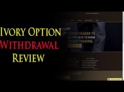 Binary Option Tutorials - Ivory Option Ivory Option Withdrawal Proof Revie