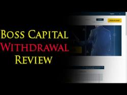 Binary Option Tutorials - Boss Capital Review Boss Capital Withdrawal Proof Revie